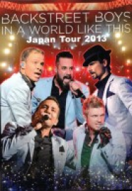 BackStreet Boys In A World Like This Japan Tour (2013) ()