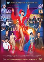 Cha Cha Cha Hà Thanh Xuân Live Show (2014)